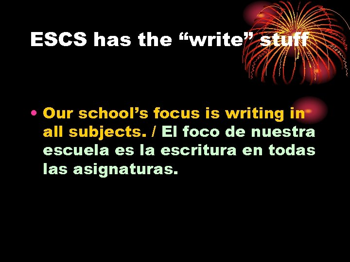 """ESCS has the """"write"""" stuff • Our school's focus is writing in all subjects."""