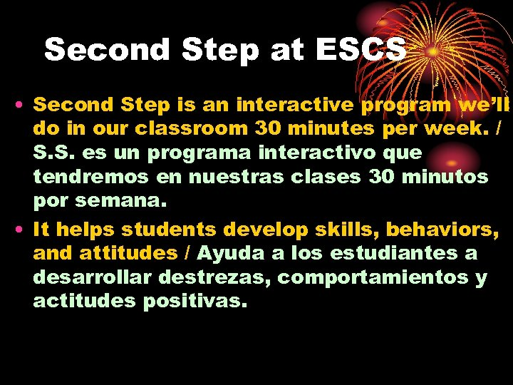 Second Step at ESCS • Second Step is an interactive program we'll do in