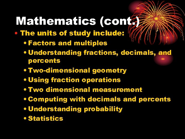 Mathematics (cont. ) • The units of study include: • Factors and multiples •