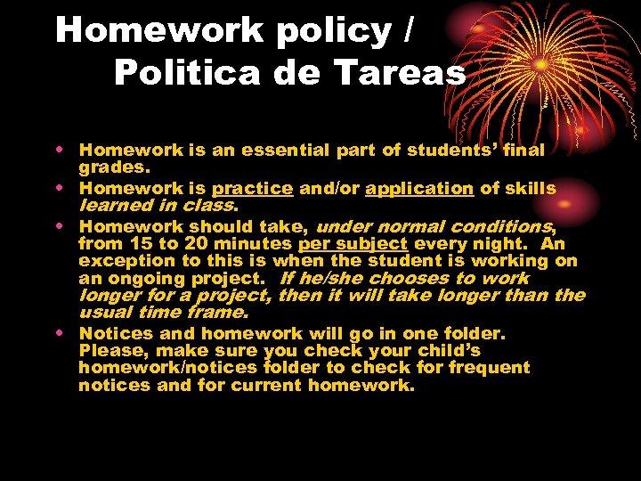 Homework policy / Politica de Tareas • Homework is an essential part of students'