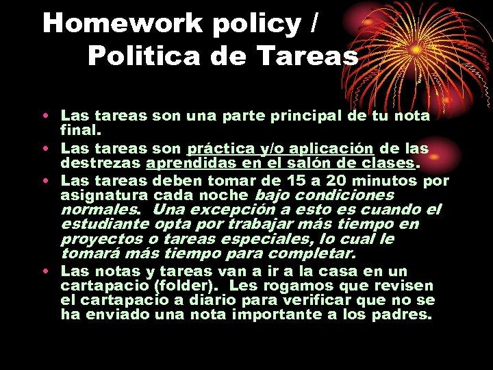 Homework policy / Politica de Tareas • Las tareas son una parte principal de