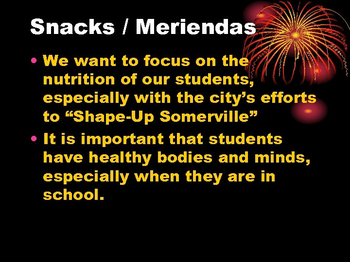 Snacks / Meriendas • We want to focus on the nutrition of our students,