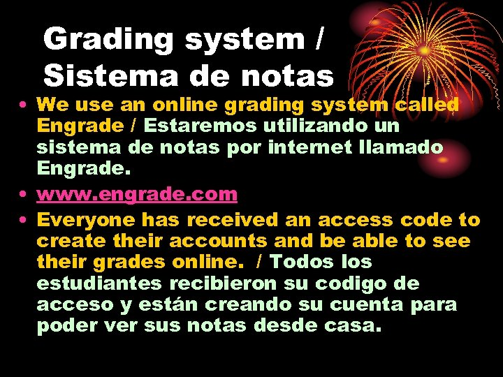 Grading system / Sistema de notas • We use an online grading system called