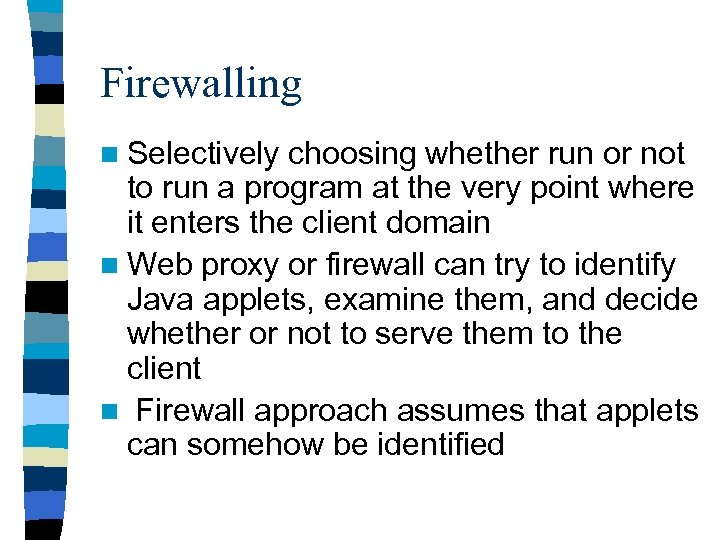 Firewalling n Selectively choosing whether run or not to run a program at the