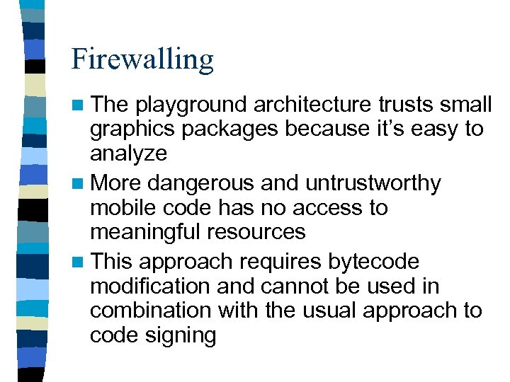 Firewalling n The playground architecture trusts small graphics packages because it's easy to analyze