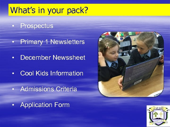 What's in your pack? • Prospectus • Primary 1 Newsletters • December Newssheet •