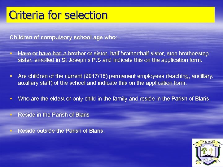 Criteria for selection Children of compulsory school age who: - § § Have or