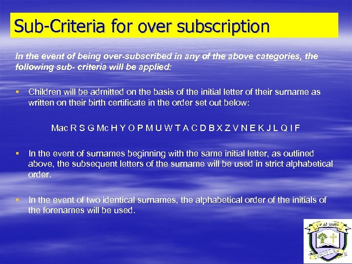 Sub-Criteria for over subscription In the event of being over-subscribed in any of the
