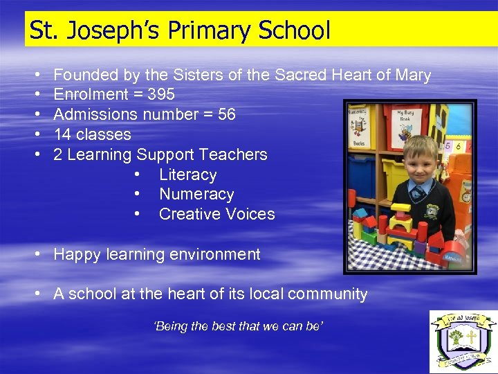 St. Joseph's Primary School • • • Founded by the Sisters of the Sacred