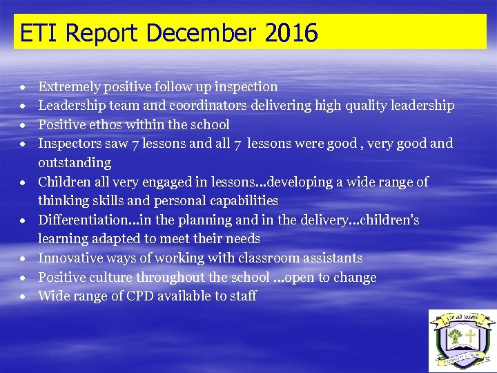 ETI Report December 2016 Extremely positive follow up inspection Leadership team and coordinators delivering