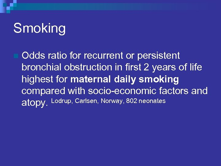 Smoking n Odds ratio for recurrent or persistent bronchial obstruction in first 2 years