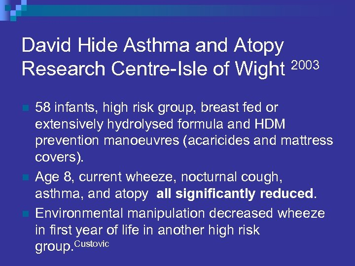 David Hide Asthma and Atopy Research Centre-Isle of Wight 2003 n n n 58
