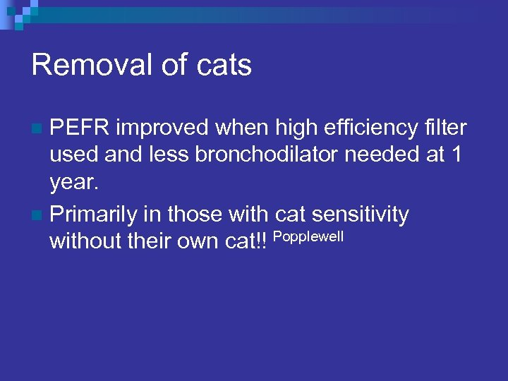 Removal of cats PEFR improved when high efficiency filter used and less bronchodilator needed