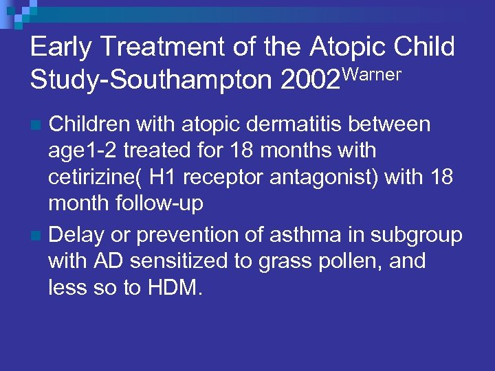 Early Treatment of the Atopic Child Study-Southampton 2002 Warner Children with atopic dermatitis between