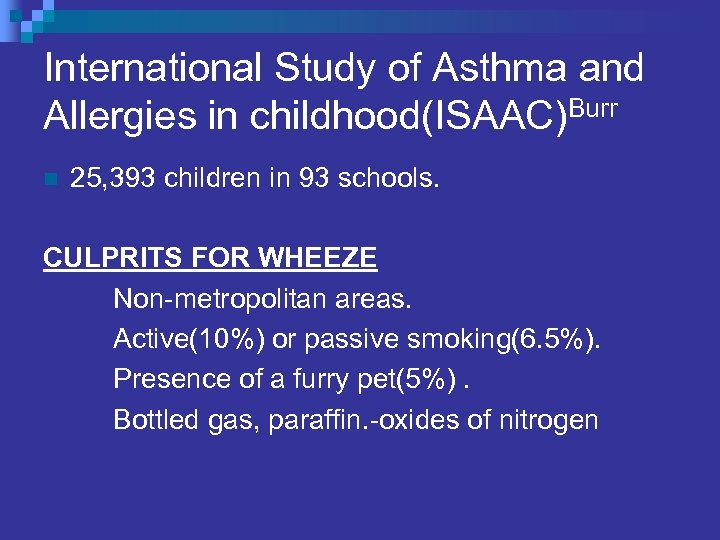 International Study of Asthma and Allergies in childhood(ISAAC)Burr n 25, 393 children in 93