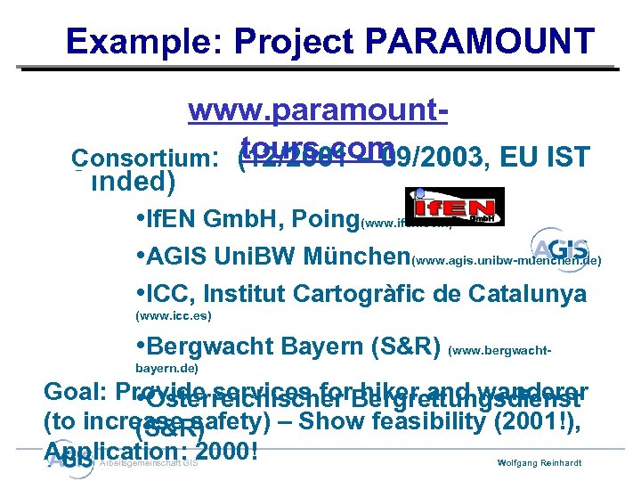 Example: Project PARAMOUNT www. paramounttours. com Consortium: (12/2001 – 09/2003, EU IST funded) •