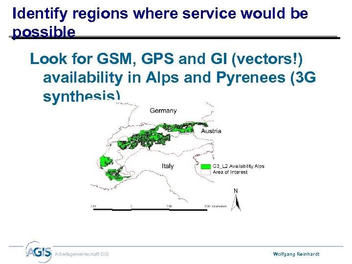 Identify regions where service would be possible Look for GSM, GPS and GI (vectors!)