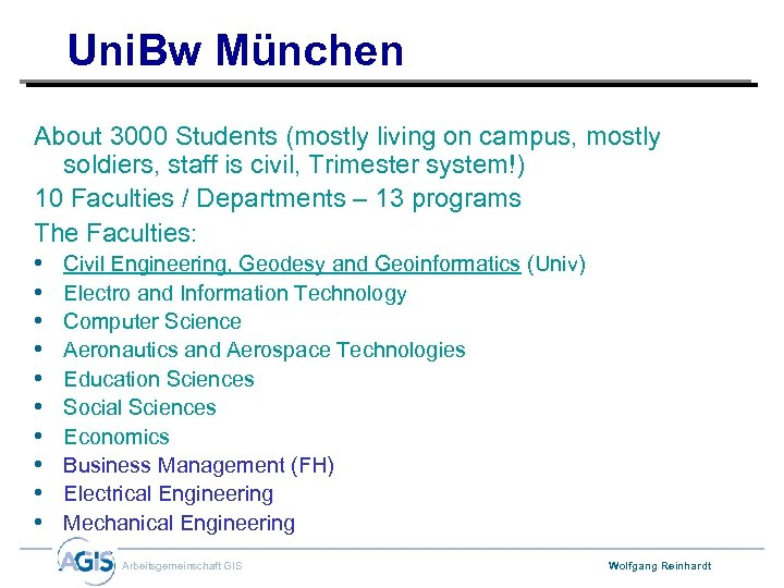 Uni. Bw München About 3000 Students (mostly living on campus, mostly soldiers, staff is