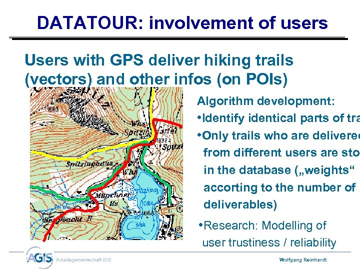 DATATOUR: involvement of users Users with GPS deliver hiking trails (vectors) and other infos
