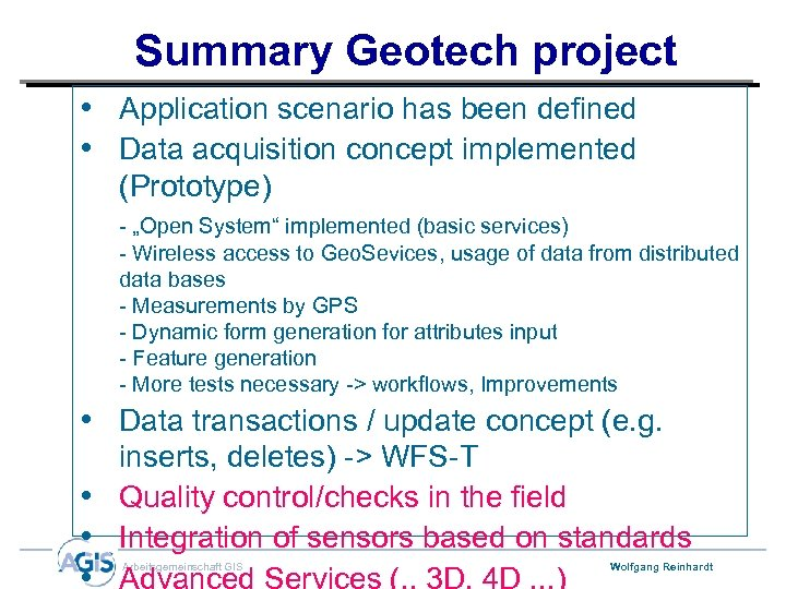 Summary Geotech project • Application scenario has been defined • Data acquisition concept implemented