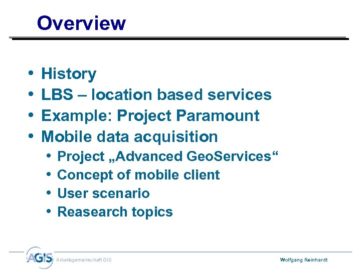 Overview • • History LBS – location based services Example: Project Paramount Mobile data
