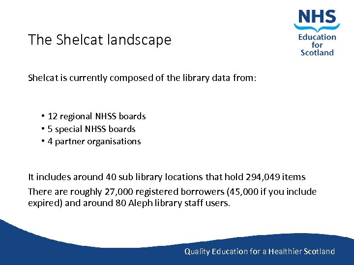 The Shelcat landscape Shelcat is currently composed of the library data from: • 12