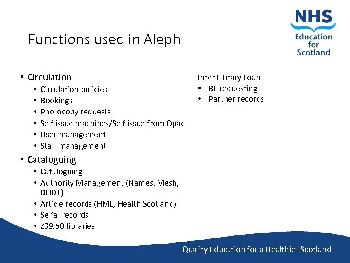 Functions used in Aleph • Circulation • • • Circulation policies Bookings Photocopy requests