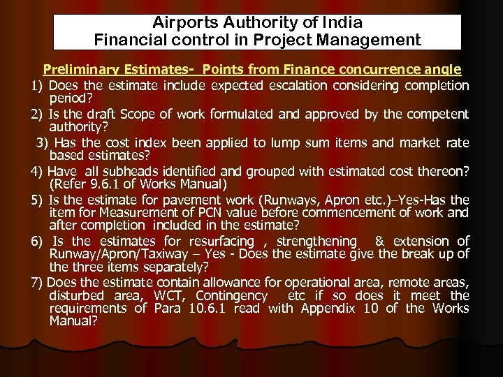 Airports Authority of India Financial control in Project Management Preliminary Estimates- Points from Finance