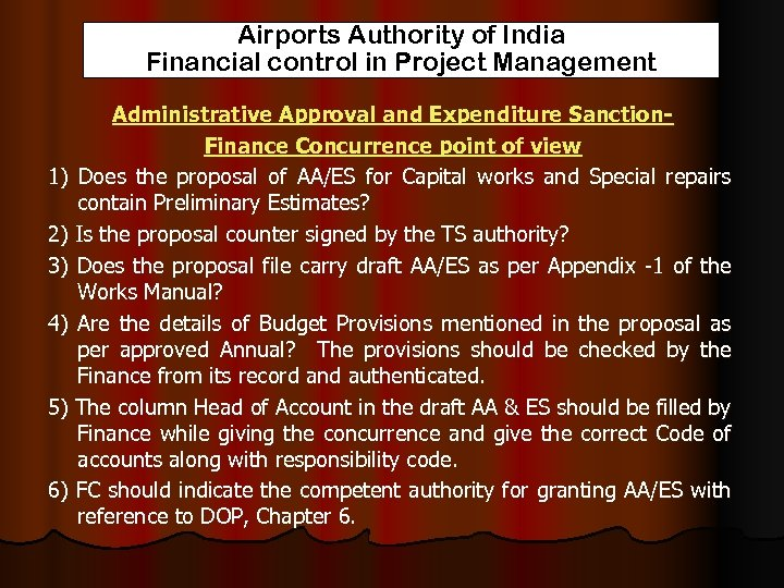Airports Authority of India Financial control in Project Management Administrative Approval and Expenditure Sanction.