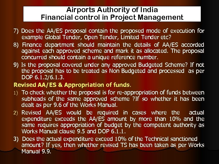 Airports Authority of India Financial control in Project Management 7) Does the AA/ES proposal