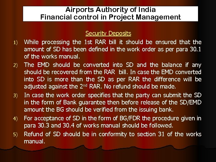 Airports Authority of India Financial control in Project Management 1) 2) 3) 4) 5)