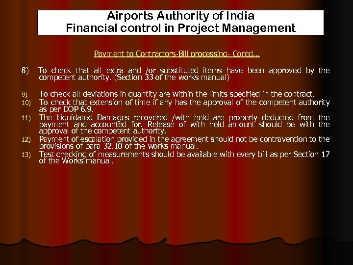 Airports Authority of India Financial control in Project Management Payment to Contractors-Bill processing- Contd…