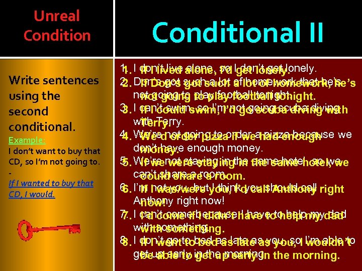 Unreal Condition Write sentences using the seconditional. Example: I don't want to buy that