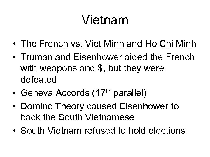 Vietnam • The French vs. Viet Minh and Ho Chi Minh • Truman and
