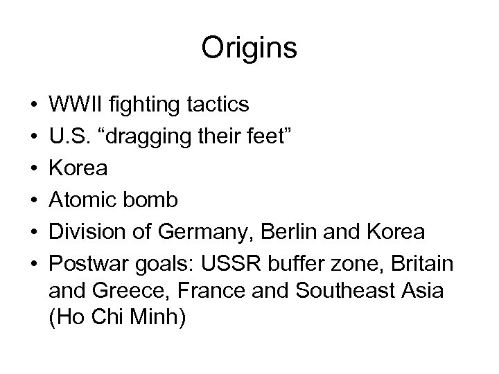 "Origins • • • WWII fighting tactics U. S. ""dragging their feet"" Korea Atomic"
