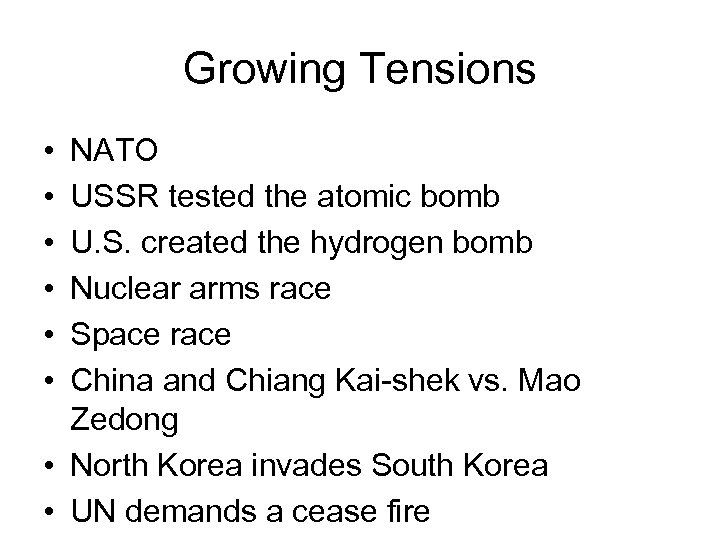 Growing Tensions • • • NATO USSR tested the atomic bomb U. S. created