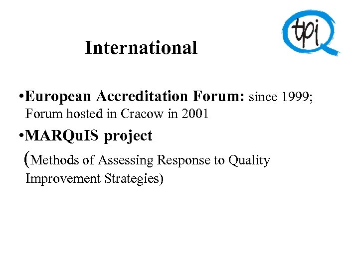 International • European Accreditation Forum: since 1999; Forum hosted in Cracow in 2001 •