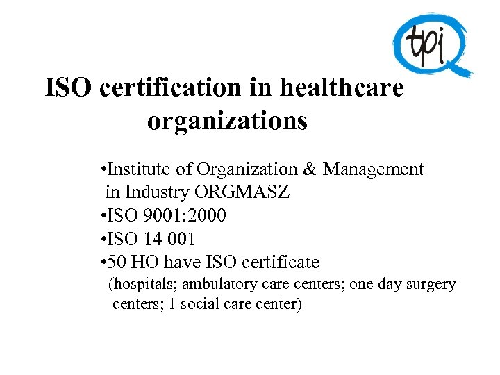 ISO certification in healthcare organizations • Institute of Organization & Management in Industry ORGMASZ