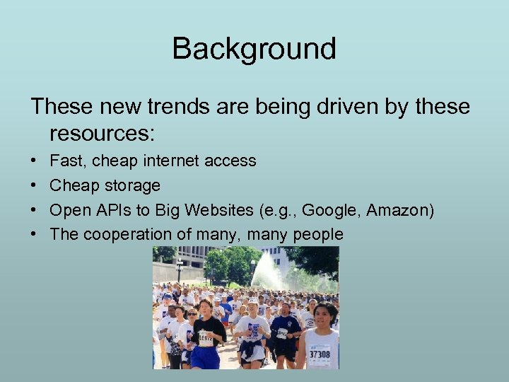 Background These new trends are being driven by these resources: • • Fast, cheap