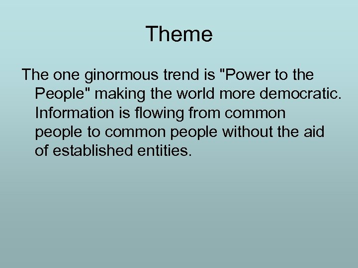 Theme The one ginormous trend is