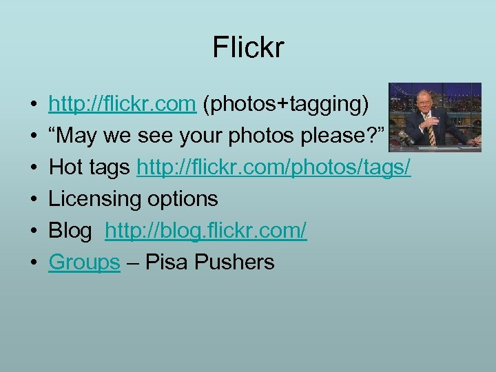"""Flickr • • • http: //flickr. com (photos+tagging) """"May we see your photos please?"""