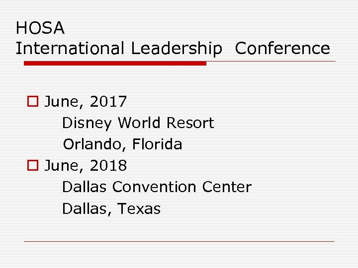 HOSA International Leadership Conference o June, 2017 Disney World Resort Orlando, Florida o June,