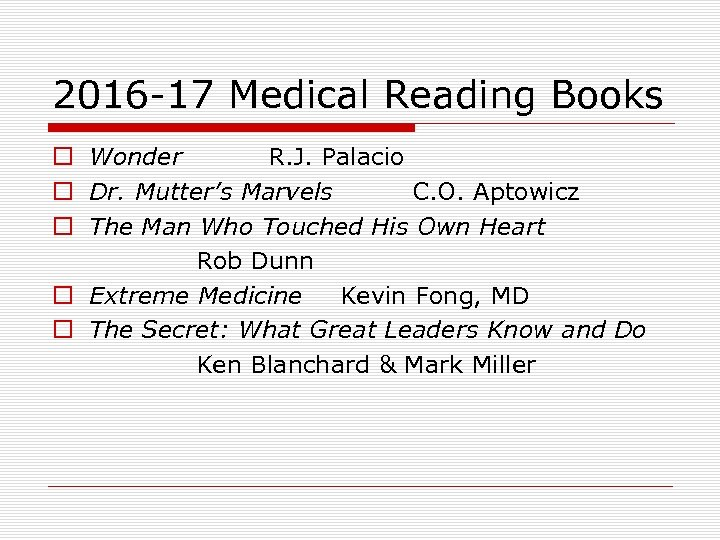 2016 -17 Medical Reading Books o Wonder R. J. Palacio o Dr. Mutter's Marvels