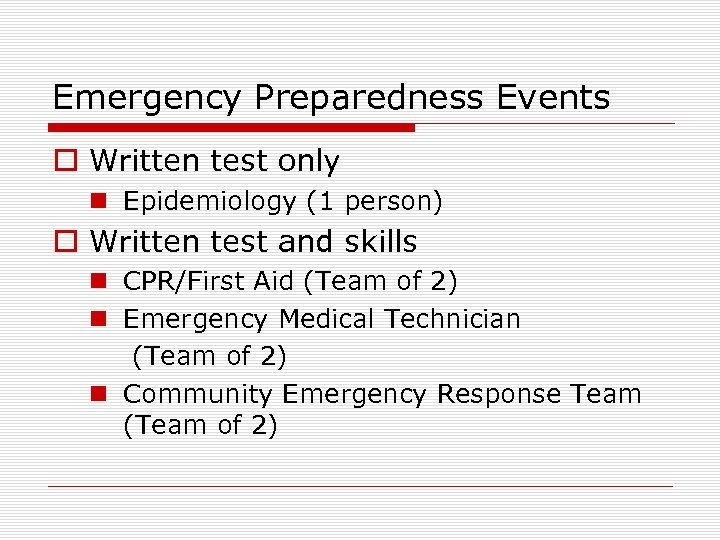 Emergency Preparedness Events o Written test only n Epidemiology (1 person) o Written test