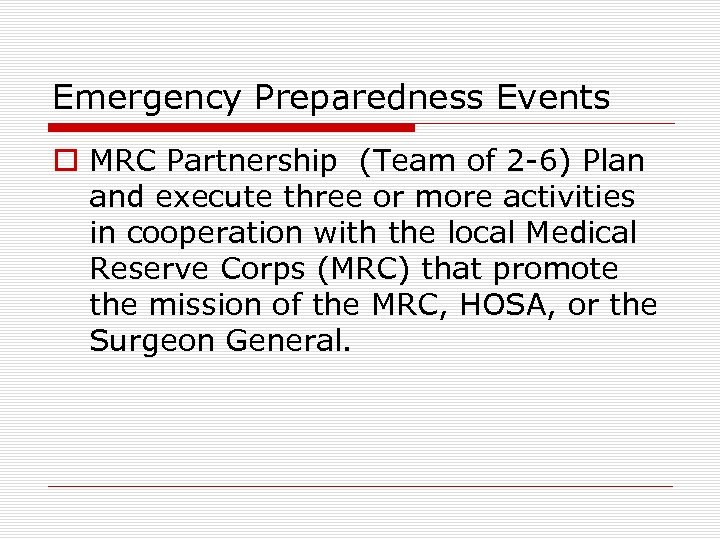Emergency Preparedness Events o MRC Partnership (Team of 2 -6) Plan and execute three