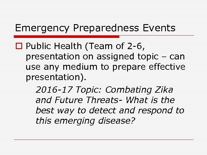 Emergency Preparedness Events o Public Health (Team of 2 -6, presentation on assigned topic