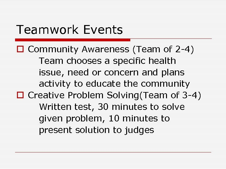 Teamwork Events o Community Awareness (Team of 2 -4) Team chooses a specific health