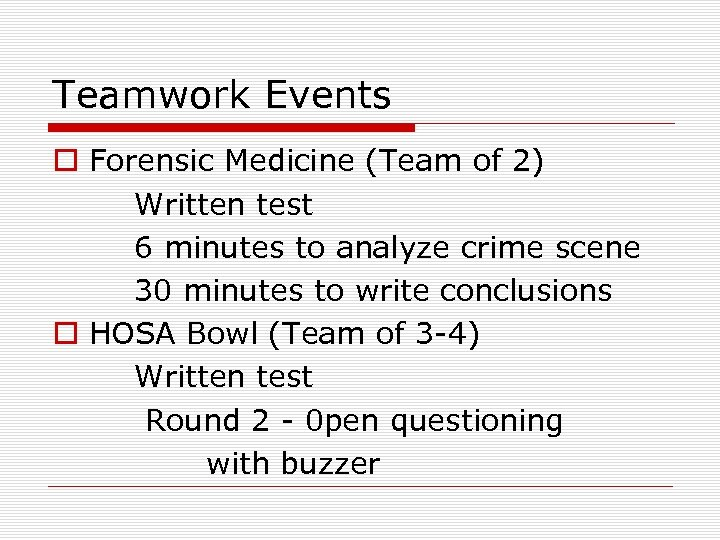 Teamwork Events o Forensic Medicine (Team of 2) Written test 6 minutes to analyze