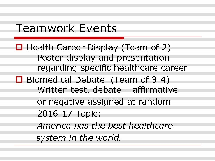 Teamwork Events o Health Career Display (Team of 2) Poster display and presentation regarding