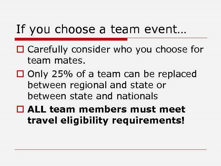 If you choose a team event… o Carefully consider who you choose for team